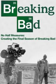 No Half Measures: Creating the Final Season of Breaking Bad Online Lektor PL FULL HD