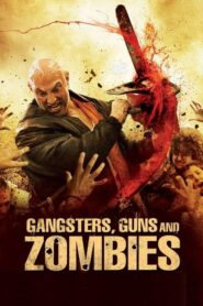 Gangsters, Guns and Zombies Online Lektor PL FULL HD